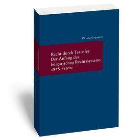 Recht durch Transfer: Der Anfang des bulgarischen Rechssystems 1878-1920 von Draganova,  Viktoria