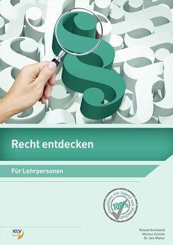 Recht entdecken von Gschwend,  Roland, Matter,  Ueli, Schultz,  Markus