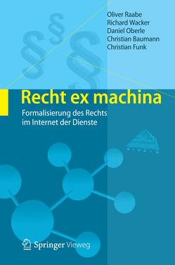 Recht ex machina von Baumann,  Christian, Funk,  Christian, Oberle,  Daniel, Raabe,  Oliver, Wacker,  Richard