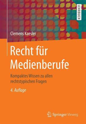 Recht für Medienberufe von Kaesler,  Clemens