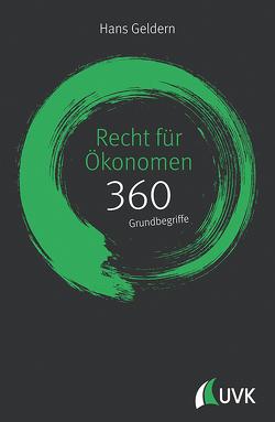 Recht für Ökonomen: 360 Grundbegriffe kurz erklärt von Geldern,  Hans