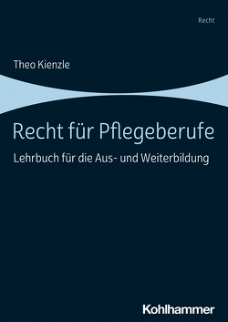 Recht für Pflegeberufe von Kienzle,  Theo