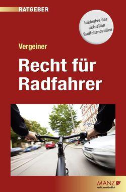 Recht für Radfahrer von Vergeiner,  Martin