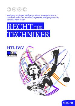 Recht für Techniker von Berschl,  Annemarie, Cassan-Juen,  Cornelia, Höglinger,  Wolfgang, Kegelreiter,  Günter, Nurscher,  Wolfgang, Pachatz,  Wolfgang, Palm-Thaler,  Veronika