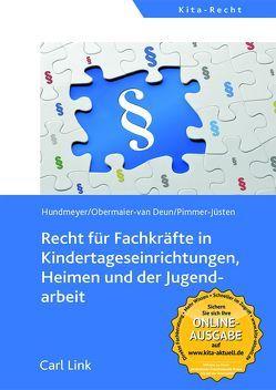 Recht für Fachkräfte in Kindertageseinrichtungen, Heimen und der Jugendarbeit von Hundmeyer,  Simon, Obermaier-van Deun,  Peter, Pimmer-Jüsten,  Burghard