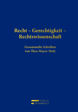 Recht – Gerechtigkeit – Rechtswissenschaft von Honsell,  Heinrich, Mayer-Maly,  Dorothea