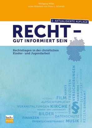 Recht – gut informiert sein von Schmidt,  Peter L., Wilka,  Wolfgang