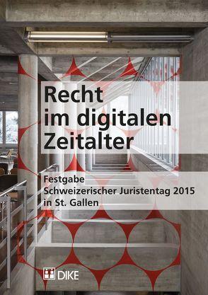 Recht im digitalen Zeitalter von Gschwend,  Lukas, Hettich,  Peter, Müller-Chen,  Markus, Schindler,  Benjamin, Wildhaber,  Isabelle