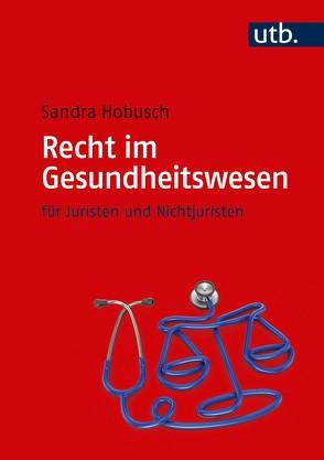 Recht im Gesundheitswesen von Hobusch,  Sandra