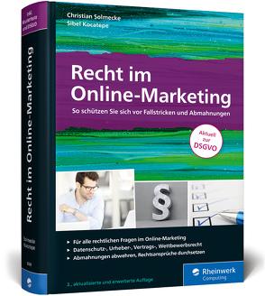 Recht im Online-Marketing von Kocatepe,  Sibel, Solmecke,  Christian