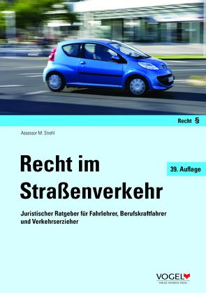Recht im Straßenverkehr von Strehl,  Martin