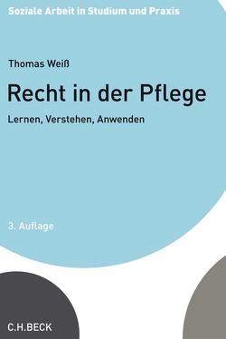 Recht in der Pflege von Kreitz,  Renate, Weiss,  Thomas