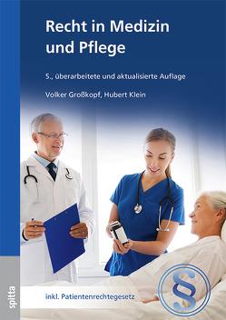 Recht in Medizin und Pflege von Großkopf,  Volker, Klein,  Hubert