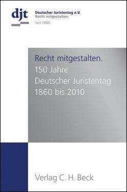 Recht mitgestalten. von Becker,  Wibke, Deutscher Juristentag e.V., Keuck,  Thekla, Prüfer,  Thomas, Redeker,  Konrad, Waldmann,  Anke