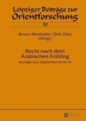 Recht nach dem Arabischen Frühling von Menhofer,  Bruno, Otto,  Dirk