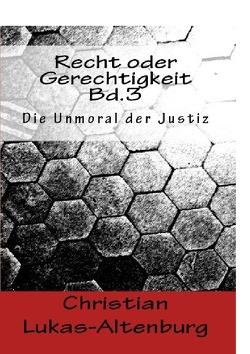 Recht oder Gerechtigkeit / Recht oder Gerechtigkeit Bd.3 von Lukas-Altenburg,  Christian