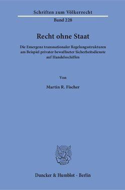 Recht ohne Staat. von Fischer,  Martin R.