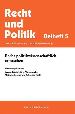 Recht politikwissenschaftlich erforschen. von Frick,  Verena, Lembcke,  Oliver W., Lemke,  Matthias, Wolf,  Sebastian