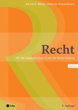 Recht (Print. inkl. eLehrmittel, Neuauflage) von Klauenbösch,  Andreas, Müller,  Adrian S.