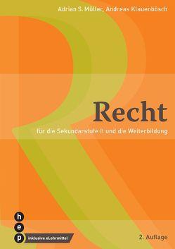 Recht (Print inkl.eLehrmittel) von Klauenbösch,  Andreas, Müller,  Adrian S.