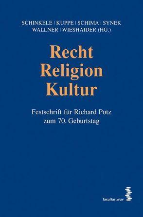 Recht – Religion – Kultur von Kuppe,  René, Schima,  Stefan, Schinkele,  Brigitte, Synek,  Eva M., Wallner,  Jürgen, Wieshaider,  Wolfgang