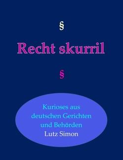 Recht-skurril von Simon,  Lutz