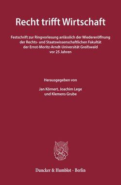 Recht trifft Wirtschaft. von Grube,  Klemens, Körnert,  Jan, Lege,  Joachim