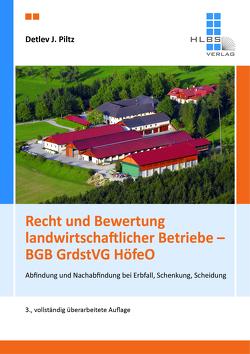 Recht und Bewertung landwirtschaftlicher Betriebe – BGB GrdstVG HöfeO von Prof. Dr. Piltz,  Detlev J.