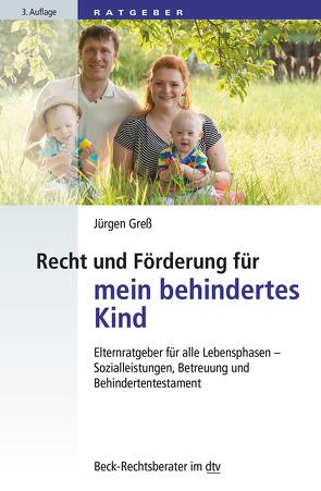 Recht und Förderung für mein behindertes Kind von Greß,  Jürgen
