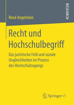 Recht und Hochschulbegriff von Angelstein,  René