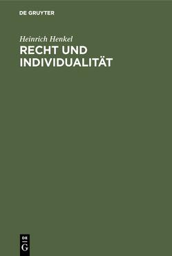 Recht und Individualität von Henkel,  Heinrich