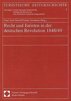 Recht und Juristen in der deutschen Revolution 1848/49 von Düwell,  Franz J, Vormbaum,  Thomas