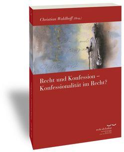 Recht und Konfession – Konfessionalität im Recht? von Waldhoff,  Christian