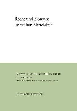 Recht und Konsens im frühen Mittelalter von Epp,  Verena, Meyer,  Christoph H.F.