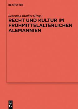 Recht und Kultur im frühmittelalterlichen Alemannien von Brather,  Sebastian