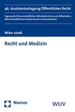 Recht und Medizin von Dujmovits,  Elisabeth, Eberhard,  Harald, Eisenberger,  Iris, Ennöckl,  Daniel, Lachmayer,  Konrad, Stöger,  Karl