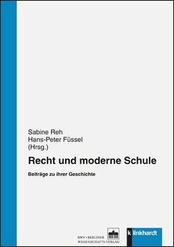 Recht und moderne Schule von Füssel,  Hans-Peter, Reh,  Sabine