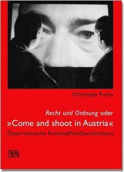 """Recht und Ordnung oder """"Come and shoot in Austria"""" von Fuchs,  Christoph"""