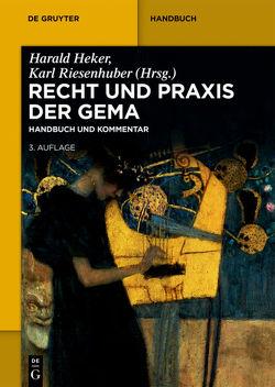 Recht und Praxis der GEMA von Heker,  Harald, Riesenhuber,  Karl