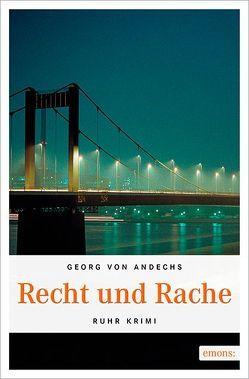 Recht und Rache von von Andechs,  Georg