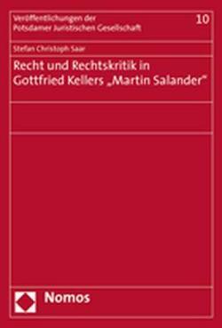 """Recht und Rechtskritik in Gottfried Kellers """"Martin Salander"""" von Saar,  Stefan Christoph"""