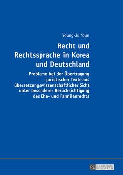 Recht und Rechtssprache in Korea und Deutschland von Youn,  Young-Ju