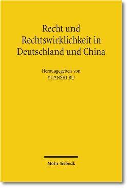 Recht und Rechtswirklichkeit in Deutschland und China von Bu,  Yuanshi