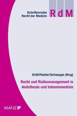 Recht und Risikomanagement in Anästhesie und Intensivmedizin von Kröll,  Wolfgang, Pateter,  Willibald, Schweppe,  Peter