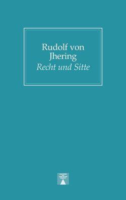 Recht und Sitte von Jhering,  Rudolf von