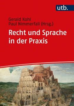 Recht und Sprache in der Praxis von Kohl,  Gerald, Nimmerfall,  Paul