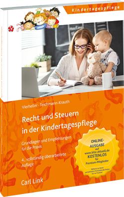 Recht und Steuern in der Kindertagespflege von Teichmann-Krauth,  Cornelia, Vierheller,  Iris