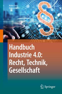 Recht und Technik: Handbuch Industrie 4.0 von Frenz,  Walter