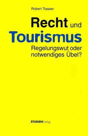 Recht und Tourismus von Trasser,  Robert
