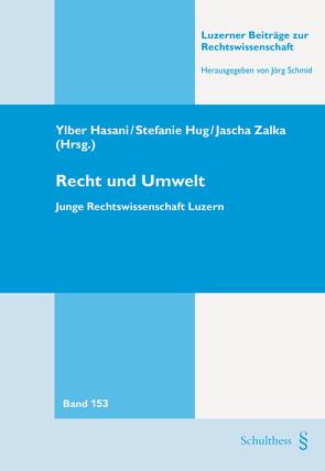 Recht und Umwelt von Hasani,  Ylber, Hug,  Stefanie, Zalka,  Jascha